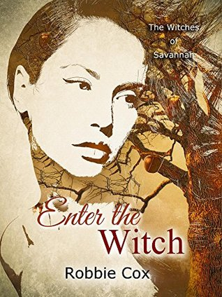 Enter the Witch (The Witches of Savannah Book 1)
