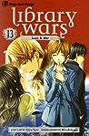 Library Wars: Love & War, Vol. 13 (Library Wars: Love & War, #13)