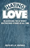 Hating to Love: Re-Assessing the 52 Worst Doctor Who Stories of All Time