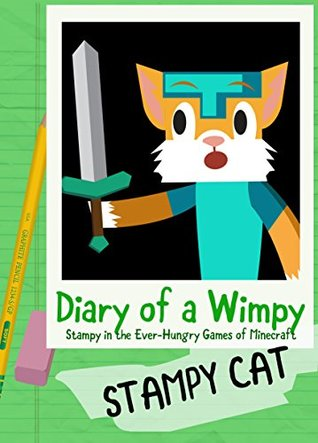 Diary of a Wimpy Stampy Cat: Stampy in the Ever-Hungry