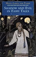 Shadow and Evil in Fairy Tales: Revised Edition (A C.G. Jung Foundation Book)