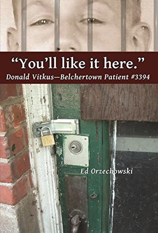 """""""You'll Like it Here."""": The Story of Donald Vitkus-Belchertown Patient #3394"""