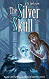 The Silver Skull (Mastermind Academy #3)