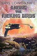 Among the Kicking Birds