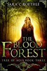 The Blood Forest (Tree of Ages, #3)