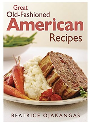 TRADITIONAL AMERICAN BREADS, RICE, SOUPS, RICE & SALADS: HERE IS THE COMPLETE GUIDE ON TRADITIONAL AMERICAN`S BEST, POPULAR, EASY TO COOK, HEALTHY AND QUICK SERVE RECIPES WITH STEP BY STEP METHODS