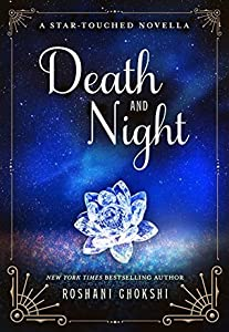Death and Night (The Star-Touched Queen, #0.5)
