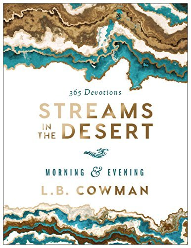 Streams in the Desert Morning and Evening 365 Devotions