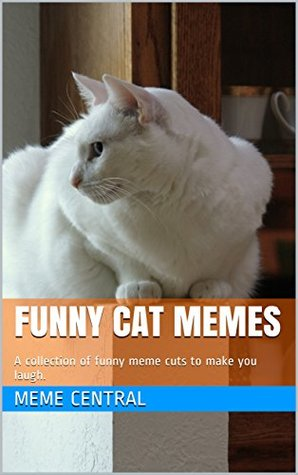 Funny Cat Memes A Collection Of Funny Cat Memes To Make You Laugh By Meme Central
