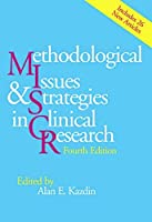 Methodological Issues and Strategies in Clinical Research, Fourth Edition
