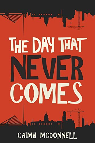 The Day That Never comes by McDonnell Caimh ( )