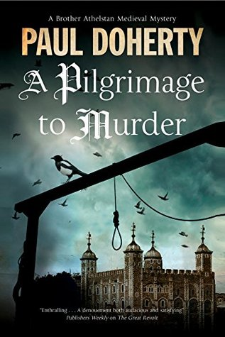 Pilgrimage to Murder (The Sorrowful Mysteries of Brother Athelstan, #17)