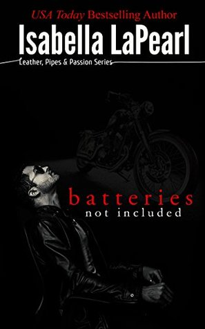 Batteries Not Included - A Leather, Pipes & Passion Novella