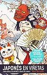 Japonés en viñetas integral / Integral Japanese Comics: Curso Basico Del Japones En Manga / Basic Course in Japanese Manga (Japonés En Viñetas / Japanese Comics)