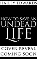 How to Save an Undead Life (Beginner's Guide to Necromancy #1)
