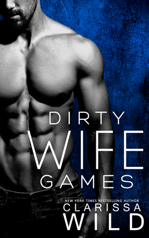Dirty Wife Games (Indecent Games, #2)