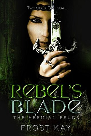 Rebel's Blade (The Aermian Feuds, #1)