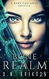 Bone Realm (Ruby Callaway #0.5)