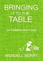 Bringing It To The Table On Farming And Food