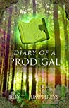 Diary Of A Prodigal (The Rourke Saga, #2)