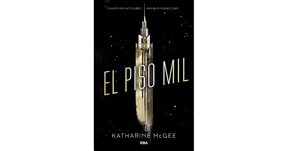 El Piso Mil The Thousandth Floor 1 By Katharine Mcgee