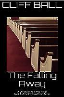 The Falling Away: A Christian End Times Novel