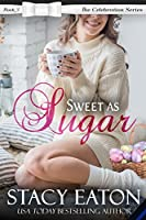 Sweet as Sugar (The Celebration Series Book 5)
