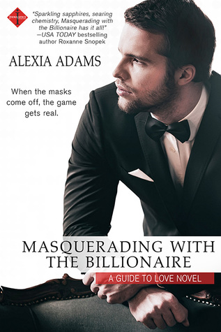 Masquerading with the Billionaire (Guide to Love #3)