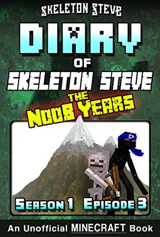 Diary of Minecraft Skeleton Steve the Noob Years - Season 1 Episode 3