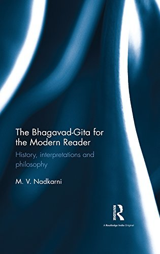 The Bhagavad-Gita for the Modern Reader History, interpretations and philosophy