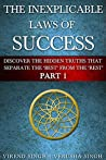 The Inexplicable Laws of Success (Part 1): Discover The Hidden Truths To Separate The 'Best From The 'Rest'
