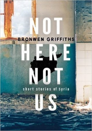 Not here, Not us: Short Stories of Syria