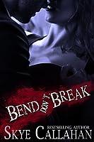 Bend, Don't Break (Serpentine #2)