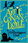 Artie Conan Doyle and the Gravediggers' Club (Artie Conan Doyle Mysteries, #1)