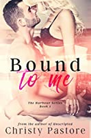 Bound to Me (Harbour, #1)