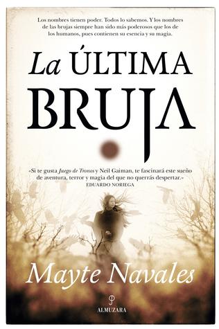 La última bruja by Mayte Navales