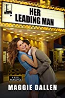Her Leading Man (Reel Romance, #1)