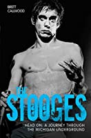 The Stooges - Head On: A Journey Through the Michigan Underworld