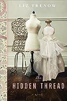 The Hidden Thread: A Novel