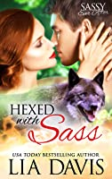 Hexed with Sass (Sassy Ever After)