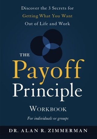 The Payoff Principle: Workbook for Individuals or Groups