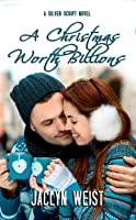 A Christmas Worth Billions (Countdown to Christmas Book 4)