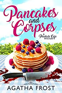 Pancakes and Corpses (Peridale Cafe Mystery #1)