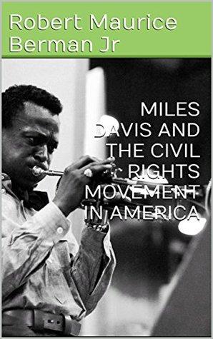 MILES DAVIS AND THE CIVIL RIGHTS MOVEMENT IN AMERICA