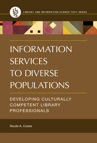 Information Services to Diverse Populations: Developing Culturally Competent Library Professionals