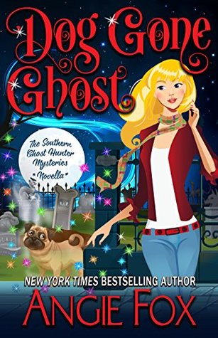 Dog Gone Ghost (Southern Ghost Hunter Mysteries, #4.5)