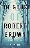 The Ghost of Robert Brown