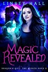 Magic Revealed (Dragon's Gift: The Seeker #3)