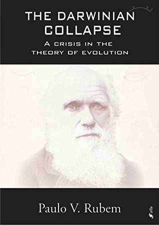 The Darwinian Collapse: Crisis in the theory of evolution