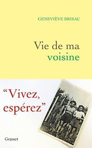 Vie de ma voisine by Geneviève Brisac
